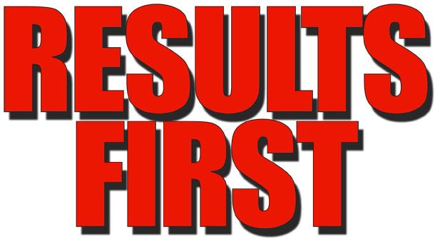 RESULTS FIRST
